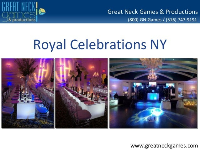 Great Neck Games & Productions                 (800) GN-Games / (516) 747-9191Royal Celebrations NY                  www.g...
