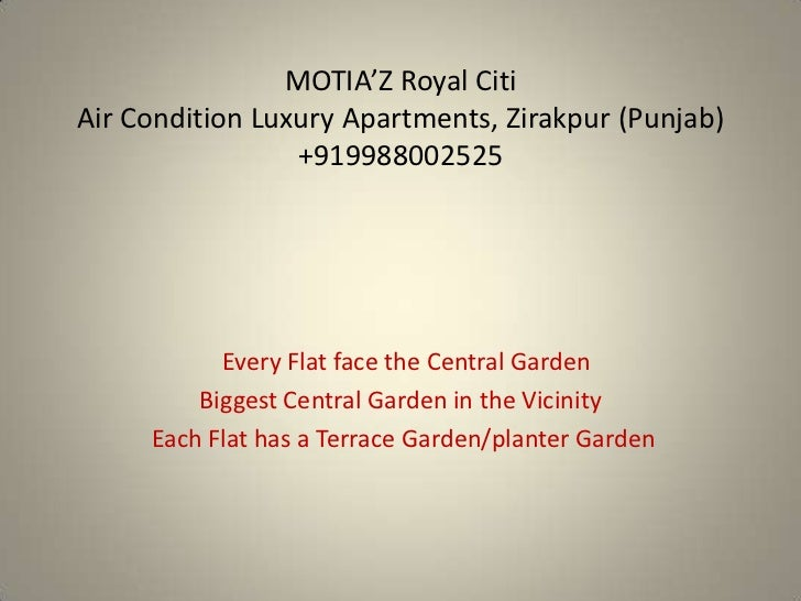 MOTIA'Z Royal CitiAir Condition Luxury Apartments, Zirakpur (Punjab)                 +919988002525           Every Flat fa...