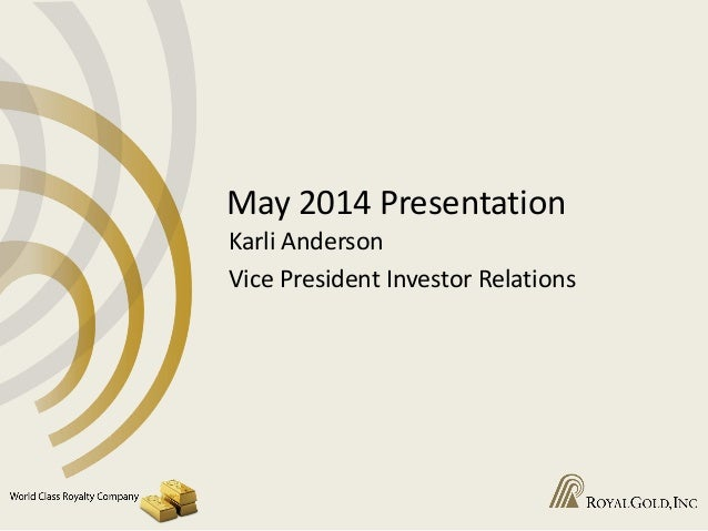 Royal gold, egf presentation (ka), may 2014