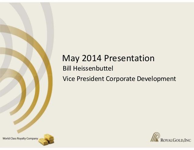 Royal gold, egf presentation, may 2014