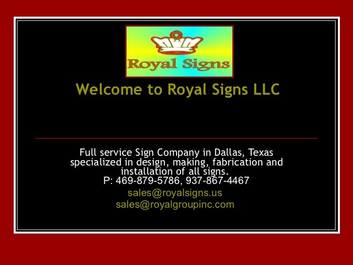 Welcome to Royal Signs LLC Full service Sign Company in Dallas, Texas specialized in design, making, fabrication and insta...