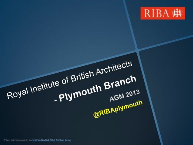 Royal Institute of British Architects Plymouth Branch 2013 AGM