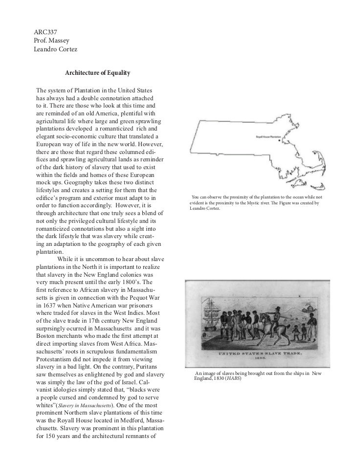 ARC337Prof. MasseyLeandro Cortez           Architecture of EqualityThe system of Plantation in the United Stateshas always...