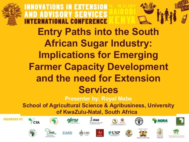 Entry Paths into the South African Sugar Industry: Implications for Emerging Farmer Capacity Development and the need for ...