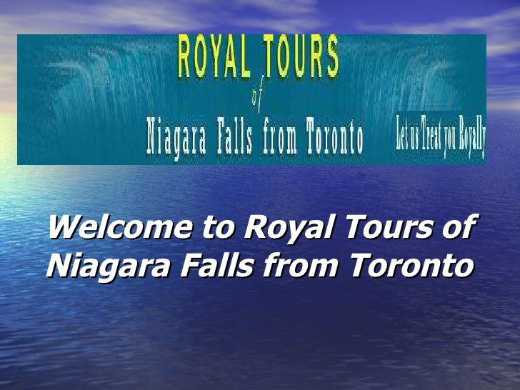 Welcome to Royal Tours of Niagara Falls from Toronto