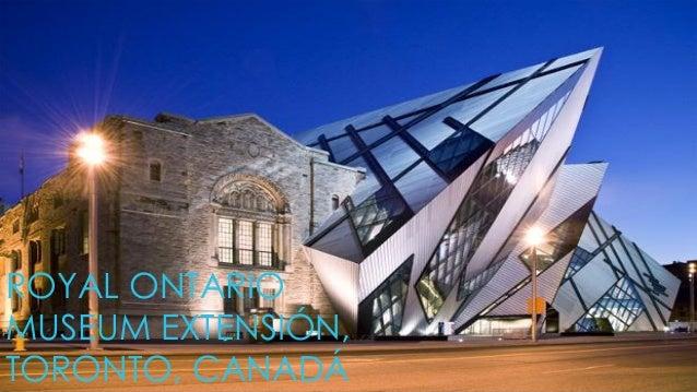 ROYAL ONTARIO MUSEUM EXTENSIÓN, TORONTO, CANADÁ