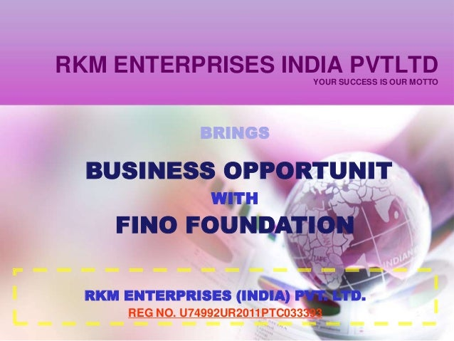 RKM ENTERPRISES INDIA PVTLTD                                  YOUR SUCCESS IS OUR MOTTO                 BRINGS  BUSINESS O...
