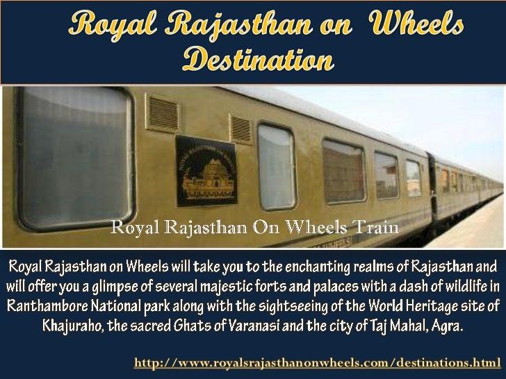 http://www.royalsrajasthanonwheels.com/destinations.html