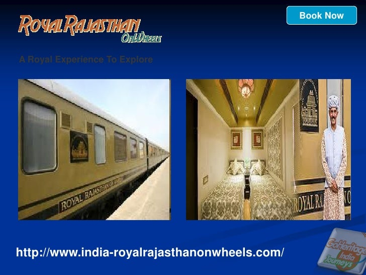 Downlaod Information about royal rajasthanon wheels in india.Royal rajasthan on wheels discount booking guide.