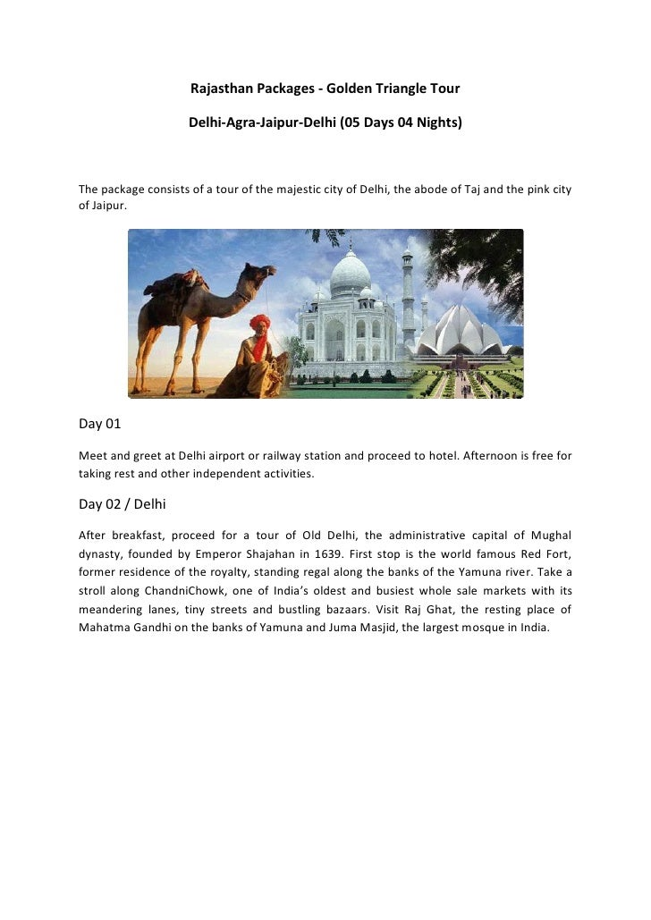 Rajasthan Packages - Golden Triangle Tour                     Delhi-Agra-Jaipur-Delhi (05 Days 04 Nights)The package consi...