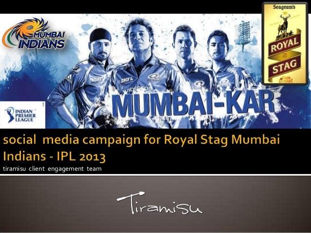 Social Media Campaign for Royal Stag Mumbai Indians - IPL2013