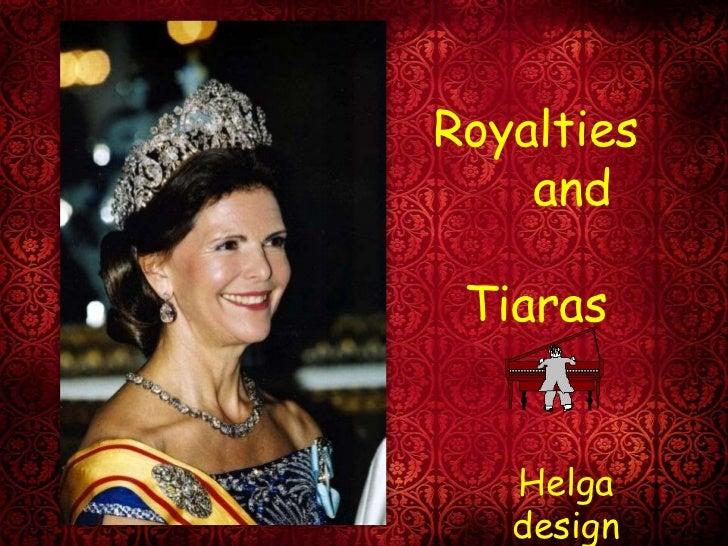 Royalties     and                    Tiaras<br />Helga design<br />
