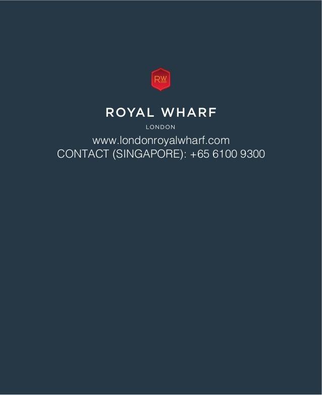 www.londonroyalwharf.com CONTACT (SINGAPORE): +65 6100 9300