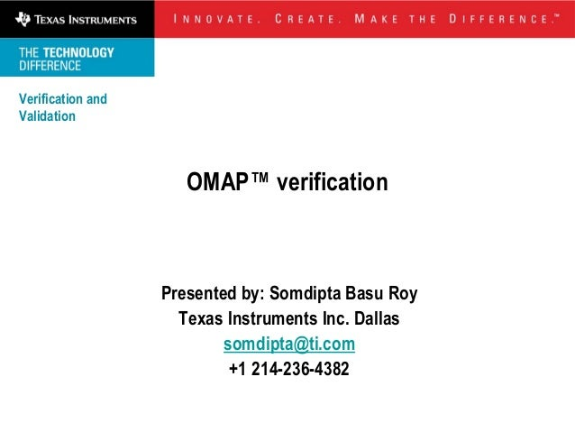 Verification andValidation                      OMAP™ verification                   Presented by: Somdipta Basu Roy      ...