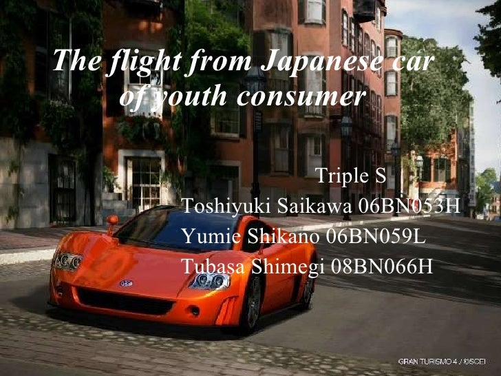 The flight from Japanese car of youth consumer Triple S Toshiyuki Saikawa 06BN053H  Yumie Shikano 06BN059L Tubasa Shimegi ...