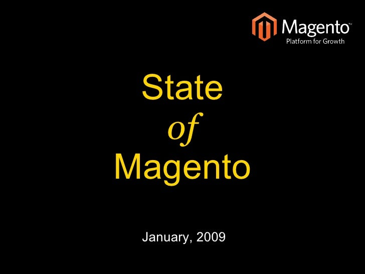 State   of Magento  January, 2009