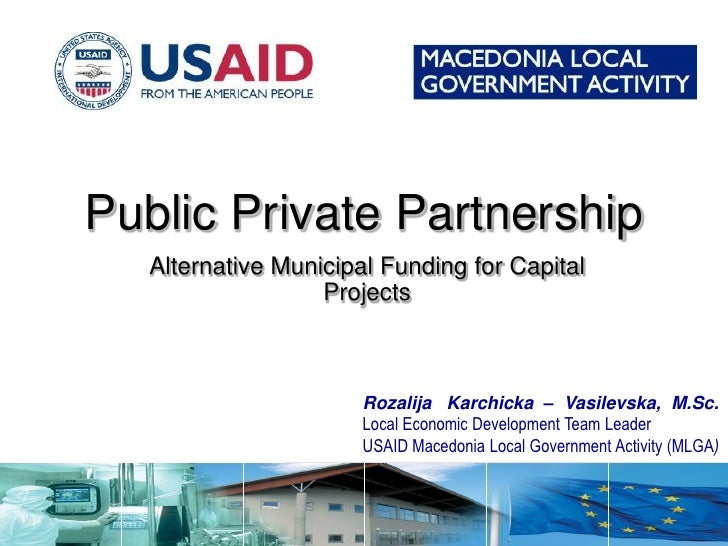 Public Private Partnership    Alternative Municipal Funding for Capital                    Projects                       ...