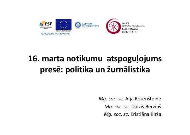 16. marta notikumu atspoguļojums presē: politika un žurnālistika