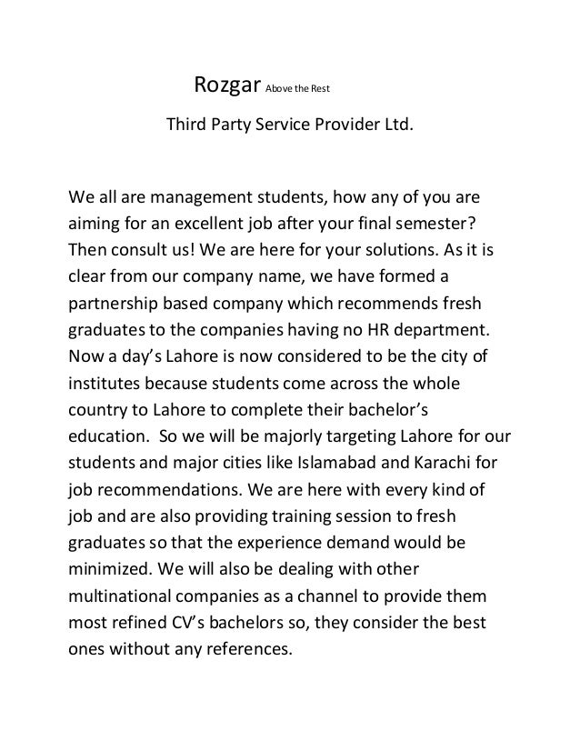 Rozgar Above the Rest            Third Party Service Provider Ltd.We all are management students, how any of you areaiming...