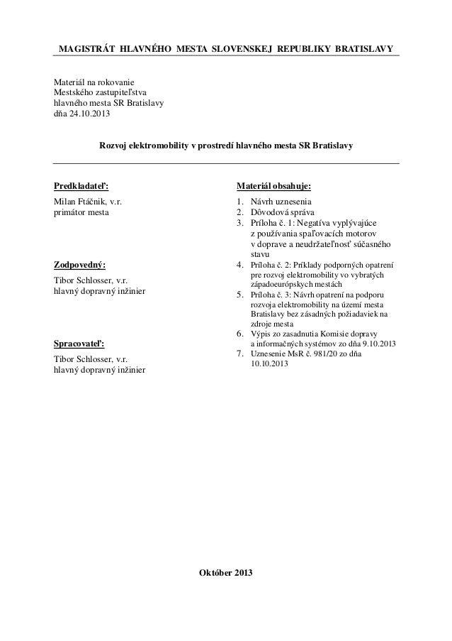 MAGISTRÁT HLAVNÉHO MESTA SLOVENSKEJ REPUBLIKY BRATISLAVY  Materiál na rokovanie Mestského zastupiteľstva hlavného mesta SR...