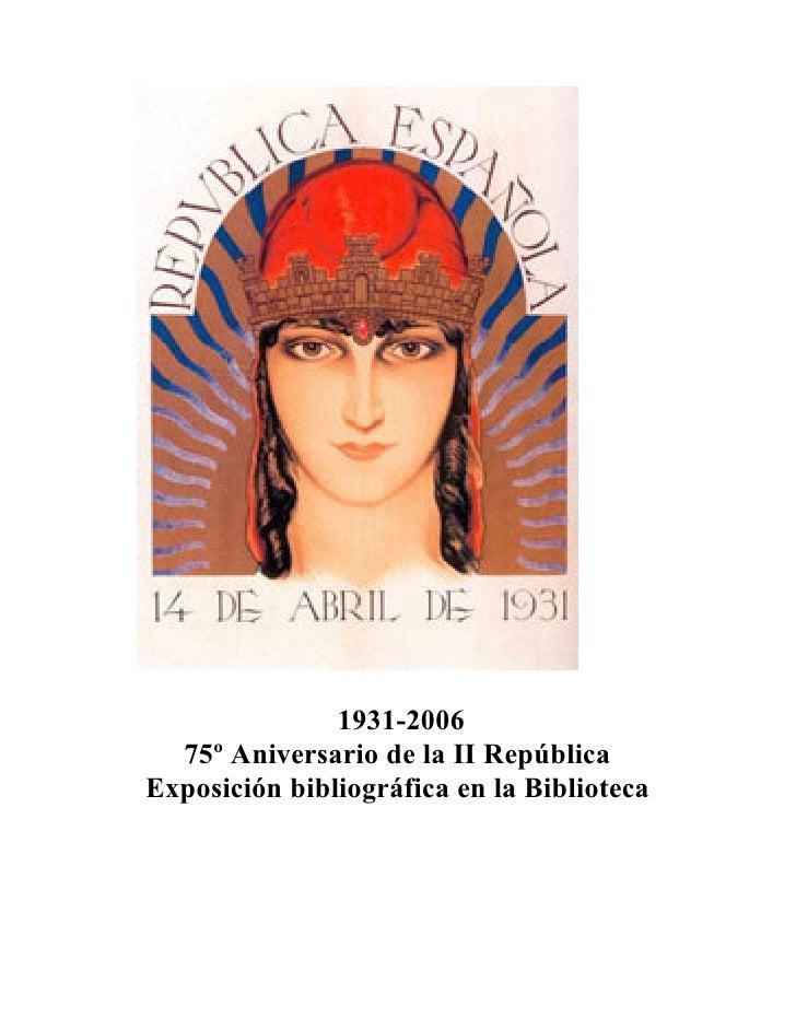 1931-2006   75º Aniversario de la II República Exposición bibliográfica en la Biblioteca