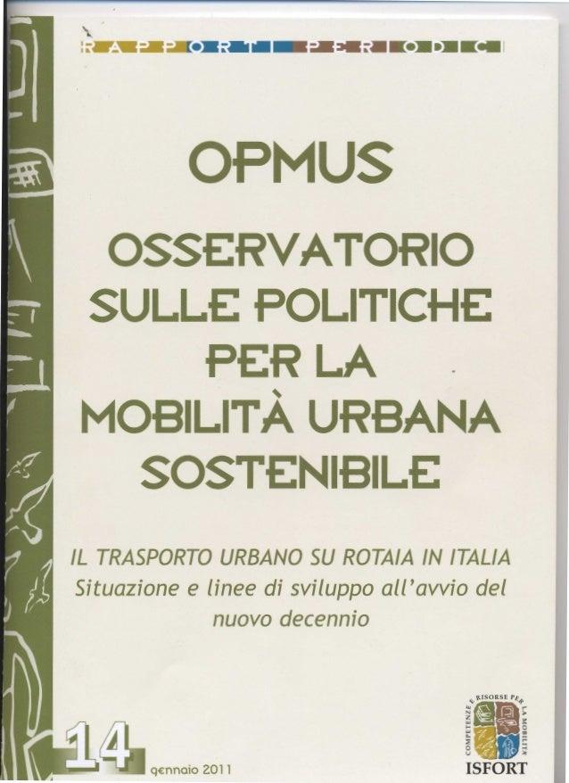 La ricerca è stata realizzata da un gruppo di lavoro di Isfort composto da Carlo Carminucci (coordinamento e supervisione ...