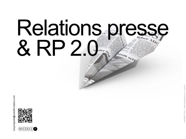 © 2011 T+C// Web2formation - Tony ChapelleRelations presse& RP 2.0                                                        ...