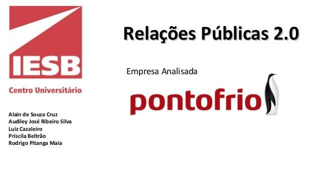 Alain de Souza Cruz Audiley José Ribeiro Silva Luiz Cazaleiro Priscila Beltrão Rodrigo Pitanga Maia Relações Públicas 2.0R...