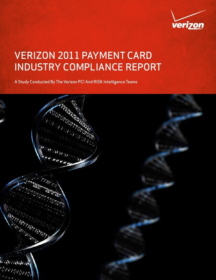 VERIZON 2011 PAYMENT CARDINDUSTRY COMPLIANCE REPORTA Study Conducted By The Verizon PCI And RISK Intelligence Teams