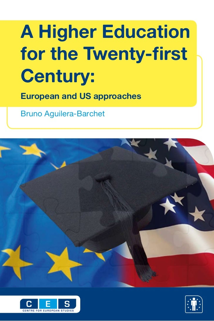 A Higher Educationfor the Twenty-firstCentury:European and US approachesBruno Aguilera-Barchet C    E    S