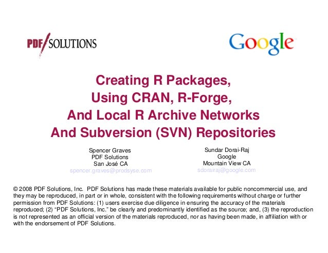 Creating R Packages,                   Using CRAN, R-Forge,                And Local R Archive Networks              And S...