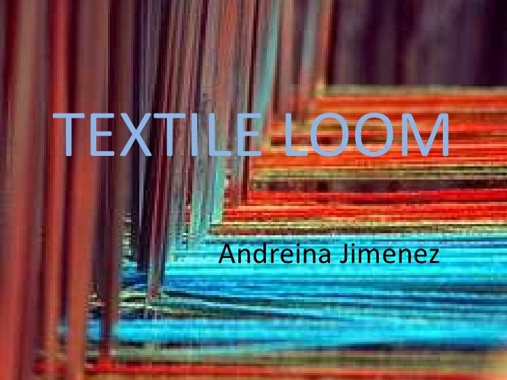 TEXTILE LOOM     Andreina Jimenez