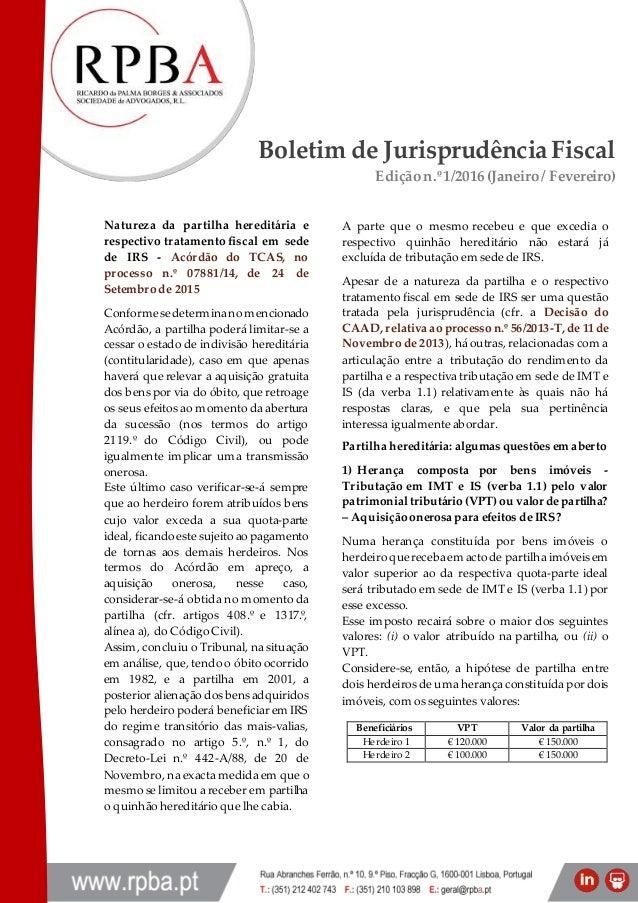 Boletim de JurisprudênciaFiscal Ediçãon.º1/2016(Janeiro/ Fevereiro) Natureza da partilha hereditária e respectivo tratamen...