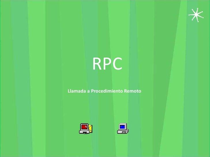 RPC Llamada a Procedimiento Remoto