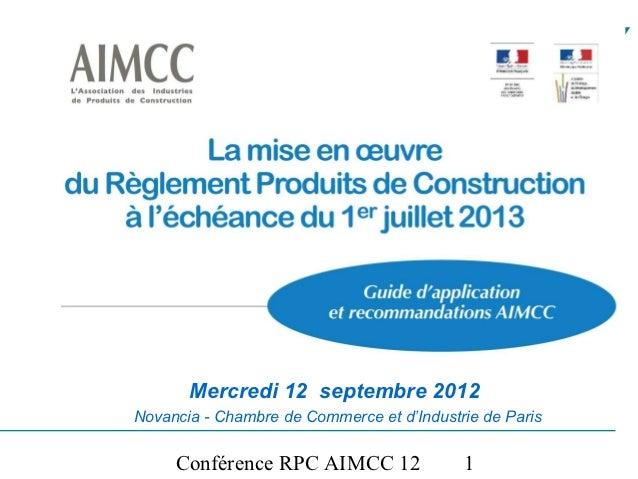 Mercredi 12 septembre 2012Novancia - Chambre de Commerce et d'Industrie de Paris     Conférence RPC AIMCC 12               1