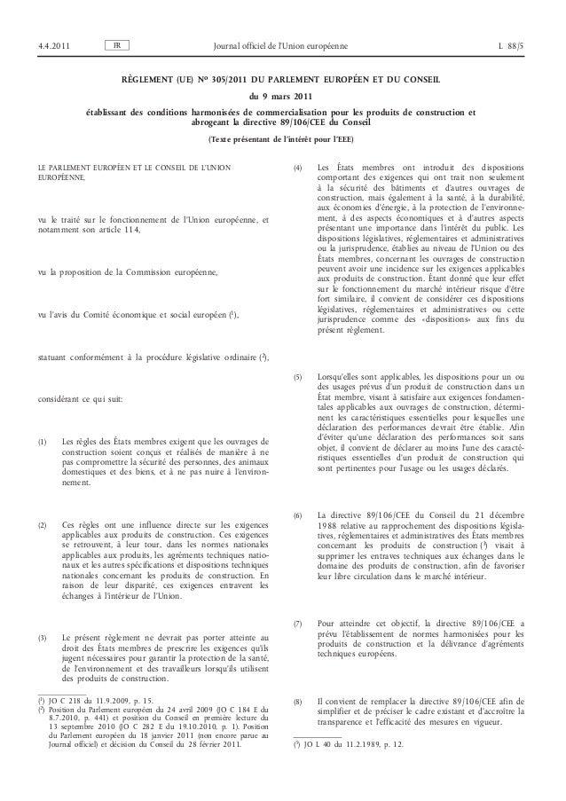 RÈGLEMENT (UE) No 305/2011 DU PARLEMENT EUROPÉEN ET DU CONSEILdu 9 mars 2011établissant des conditions harmonisées de comm...