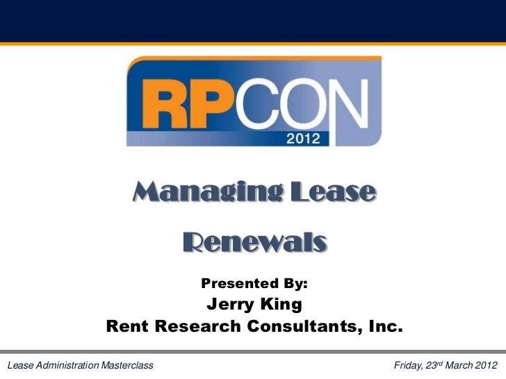Managing Lease                                   Renewals                                    Presented By:                ...
