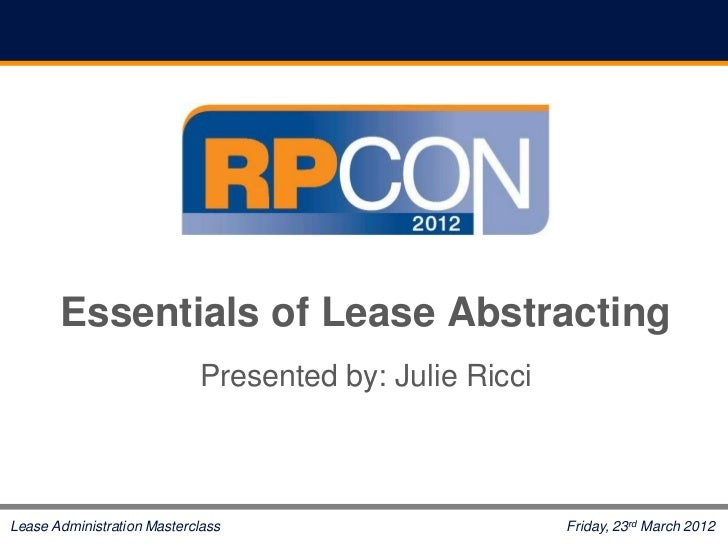 Essentials of Lease Abstracting                            Presented by: Julie RicciLease Administration Masterclass      ...