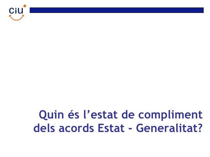 Quin és l'estat de compliment dels acords Estat - Generalitat?