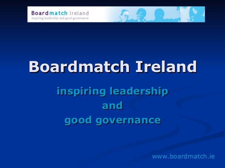 Boardmatch Ireland inspiring leadership and good governance www.boardmatch.ie