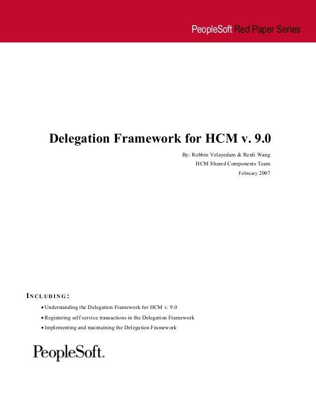 PeopleSoft Red Paper Series      Delegation Framework for HCM v. 9.0                                                      ...