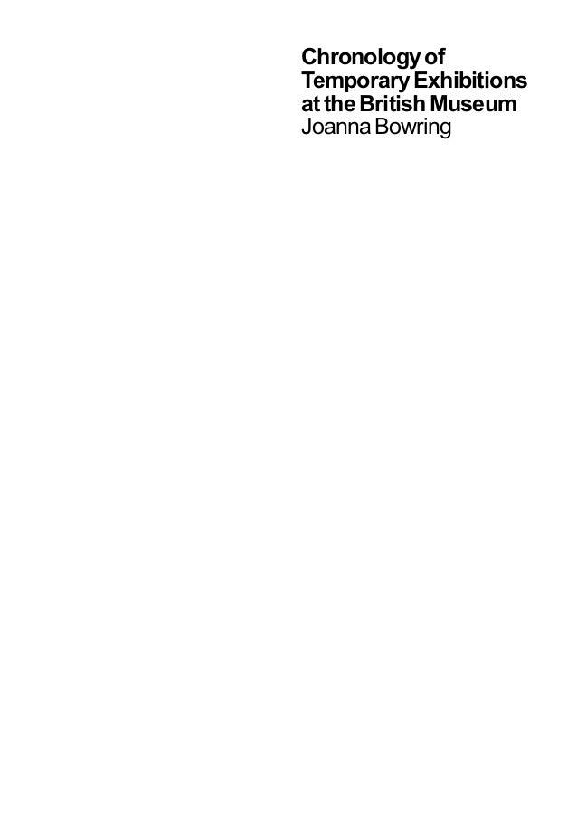 Chronologyof TemporaryExhibitions attheBritishMuseum JoannaBowring