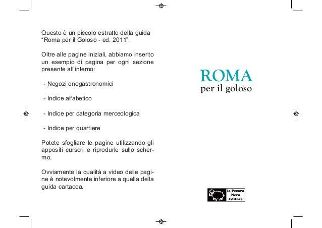 """Questo è un piccolo estratto della guida """"Roma per il Goloso - ed. 2011"""". Oltre alle pagine iniziali, abbiamo inserito un ..."""