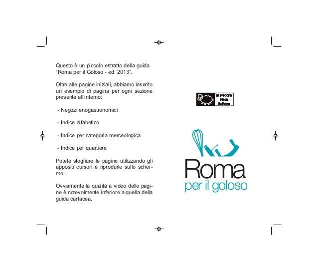 """Questo è un piccolo estratto della guida""""Roma per il Goloso - ed. 2013"""".Oltre alle pagine iniziali, abbiamo inseritoun ese..."""