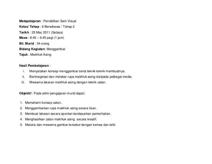 Matapelajaran : Pendidikan Seni VisualKelas/ Tahap : 6 Berwibawa / Tahap 2Tarikh : 25 Mac 2011 (Selasa)Masa : 8.45 – 9.45 ...