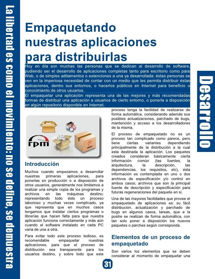 Empaquetando nuestras aplicaciones para distribuirlas Hoy en día son muchas las personas que se dedican al desarrollo de s...