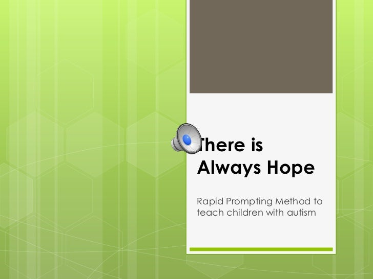 There isAlways HopeRapid Prompting Method toteach children with autism