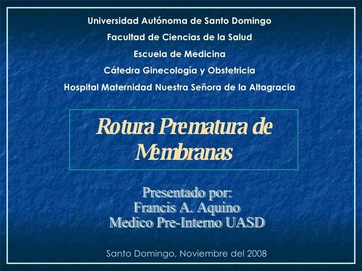 Universidad Autónoma de Santo Domingo Facultad de Ciencias de la Salud Escuela de Medicina Cátedra Ginecología y Obstetric...