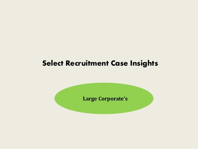 Select Recruitment Case Insights Large Corporate's
