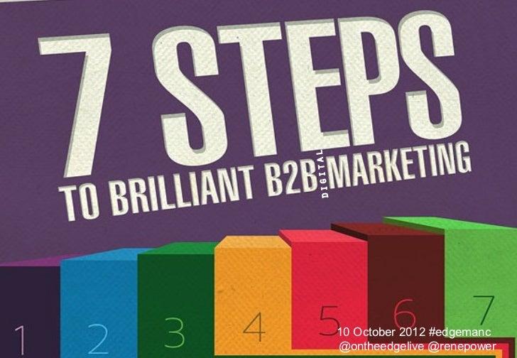 On the edge Manchester: 7 steps to brilliant b2b digital marketing 10 Oct 12
